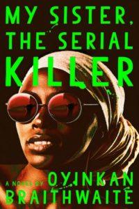 Novel Visits' Fall Preview 2018 - My Sister, the Serial Killer