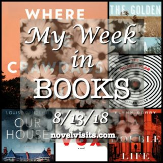Novel Visits' My Week in Books for 8/13/18