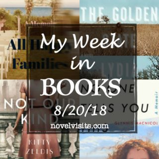 Novel Visits' My Week in Books for 8/20/18