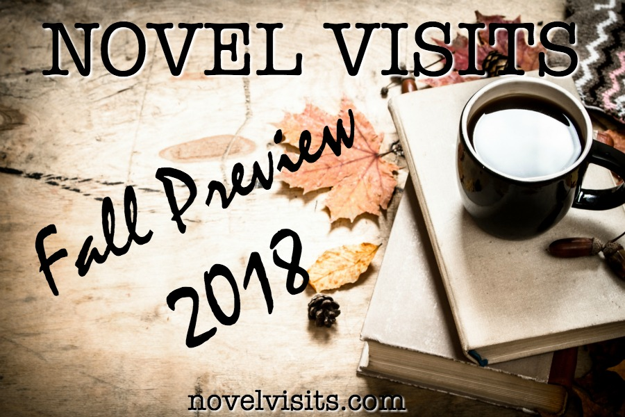 Novel Visits Fall Preview 2018 - 16 new books to look forward to this fall.