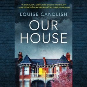 Novel Visits Audiobook Review of Our House by Louise Candlish