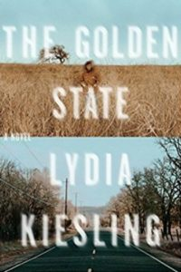 Novel Visits' Fall Preview 2018 - The Golden State by Lydia Kiesling