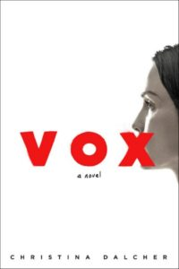 Novel Visits' Review: VOX by Christina Dalcher
