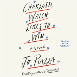 Novel Visits' Audiobook Review of Charlotte Walsh Likes to Win by Jo Piazza
