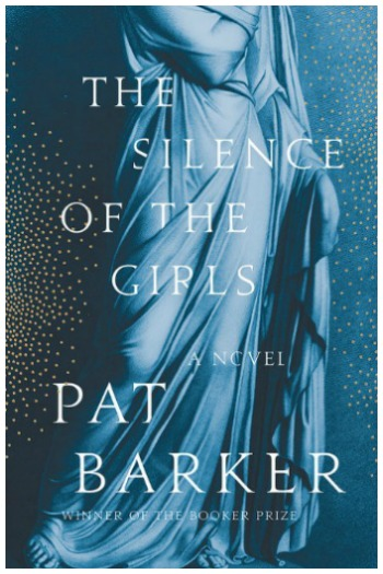Novel Visits' My Week in Books for 8/27/18: Likely to Read Next - The Silence of the Girls by Pat Barker