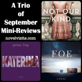 Novel Visits' A Trio of September Mini-Reviews - Not Our Kind by Kitty Zeldis, Katerina by James Frey, and Foe by Iain Reid