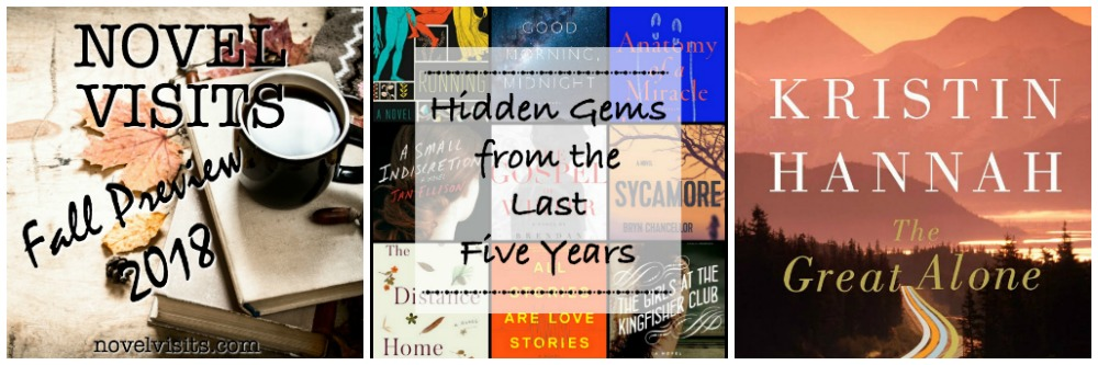 NOVEL VISITS' Wrapping It Up! September 2018: Top Blog Posts - Novel Visits Fall Preview 2018, Hidden Gems from the Last Five Years, and The Great Alone by Kristin Hannah