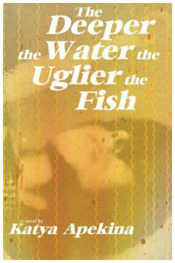 Novel Visits' My Week in Books for 9/17/18: Currently Reading - The Deeper the Water the Uglier the Fish by Katya Apekina