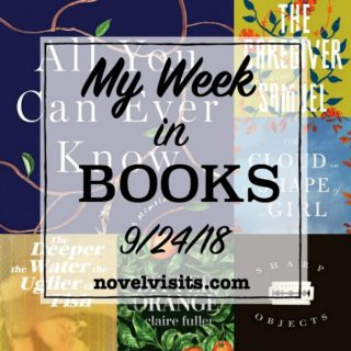 Novel Visits' My Week in Books for 9/24/18