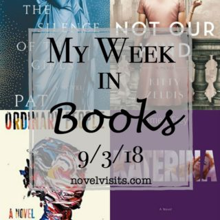 Novel Visits' My Week in Books for 9/3/18
