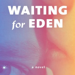 Waiting for Eden by Elliot Ackerman | Review