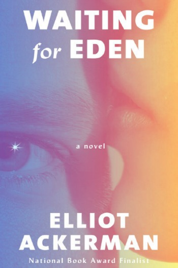 Novel Visits' Review of Waiting for Eden by Elliot Ackerman