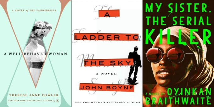 Novel Visits' Wrapping It Up! October 2018: A Cut Above - A Well-Behaved Woman by Therese Anne Fowler, A Ladder to the Sky by John Boyne and My Sister, the Serial Killer by Oyinkan Braithwaite