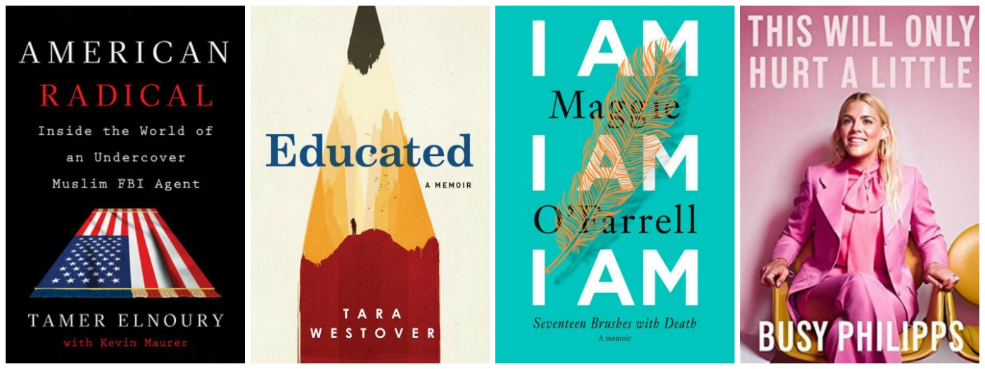 Novel Visits: Favorite 2018 memoirs - American Radical by Tamar Elnoury, Educated by Tara Westover, I Am I Am I Am by Maggie O'farrell and This Will Only Hurt A Little by Busy Philipps