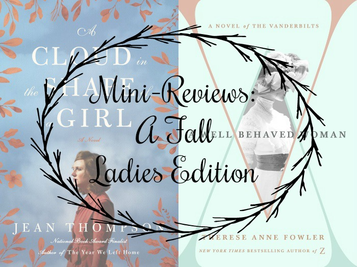 Novel Visits's MiniReviews: A Fall Ladies Edition - A Cloud in the Shape of a Girl by Jean Thompson and A Well-Behaved Woman by Therese Anne Fowler