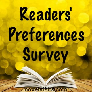 Novel Visits ~ Readers' Preferences Survey - 9 questions around the characteristics readers find most appealing about books AND those that just don't work.