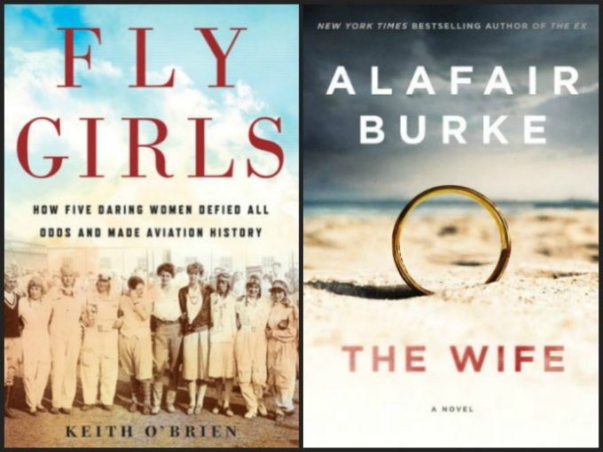 Novel Visits' My Week in Books for 11/12/18: Currently Reading - Fly Girls by Keith O'Brien and The Wife by Alafair Burke