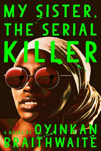 Novel Visits' Review of My Sister, the Serial Killer by Oyinkan Braithwaite