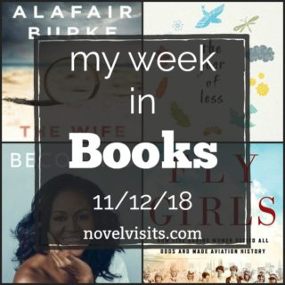 Novel Visits' My Week in Books for 11/12/18