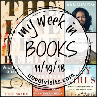 Novel Visits' My Week in Books for 11/19/18