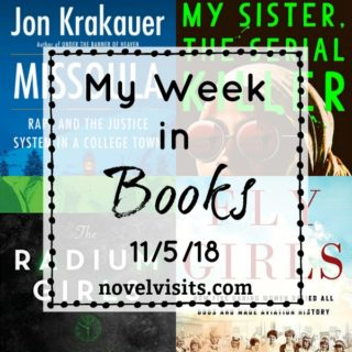 Novel Visits' My Week in Books for 11/5/18