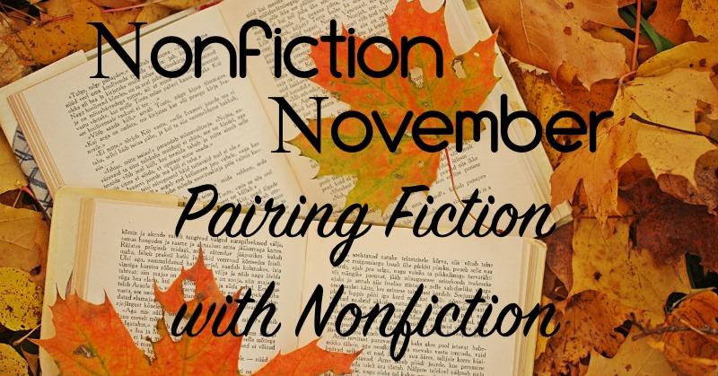 Novel Visits: Nonfiction November - Pairing Fiction with Nonfiction