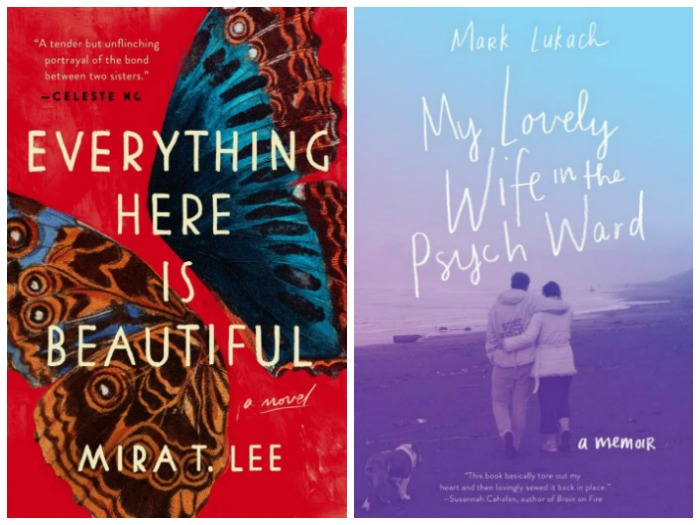 Novel Visits' Nonfiction November - Pairing Fiction with Nonfiction: Mental Illness - Everything Here is Beautiful by Mira T. Lee and My Lovely Wife in the Psych Ward by Mark Lukach