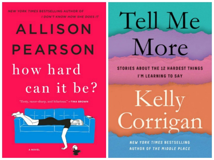 Novel Visits' Nonfiction November - Pairing Fiction with Nonfiction: Life Can Be Hard - How Hard Can It Be? by Allison Pearson and Tell Me More by Kelly Corrigan