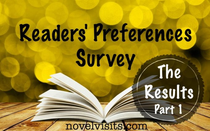 Novel Visits' Readers' Preferences Survey - The Results, Part 1