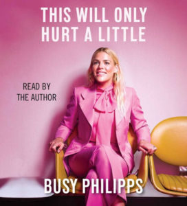Novel Visits' Nonfiction November Mini-Reviews - This Will Only Hurt a Little by Busy Philipps