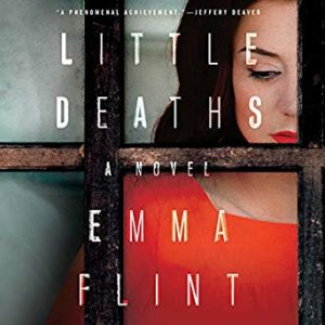 "Novel Visits' Mini-Reviews: A ""Clearing the Shelves"" Edition, Volume 3 - Little Deaths by Emma Flint"