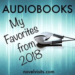 Novel Visits' Year End Lists: AUDIOBOOKS _ My Favorites from 2018