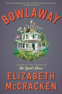 Novel Visits Winter Preview 2019 - Bowlaway by Elizabeth McCracken