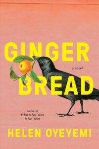 Novel Visits Winter Preview 2019 - Gingerbread by Helen Oyeyemi