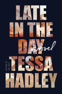 Novel Visits Winter Preview 2019 - Late in the Day by Tessa Hadley