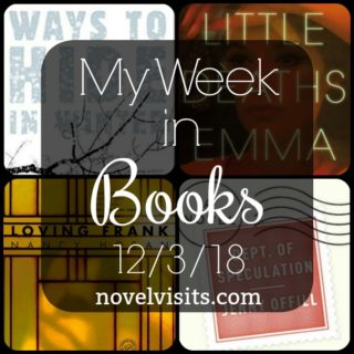 Novel Visits' My Week in Books for 12/3/18