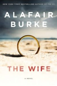 "Novel Visits' Mini-Reviews: A ""Clearing the Shelves"" Edition, Volume 3 - The Wife by Alafair Burke"