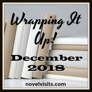 Novel Visits' Wrapping It Up! for December 2018