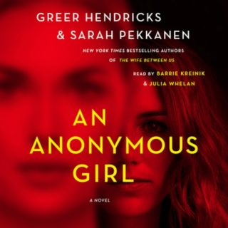 Novel Visits' Review of An Anonymous Girl by Greer Hendricks and Sarah Pekkanen, an Audiobook Review