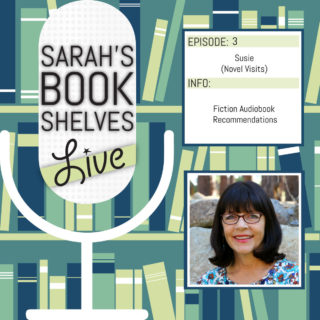 Susie from Novel Visit: Guest on Sarah's Book Shelves Live