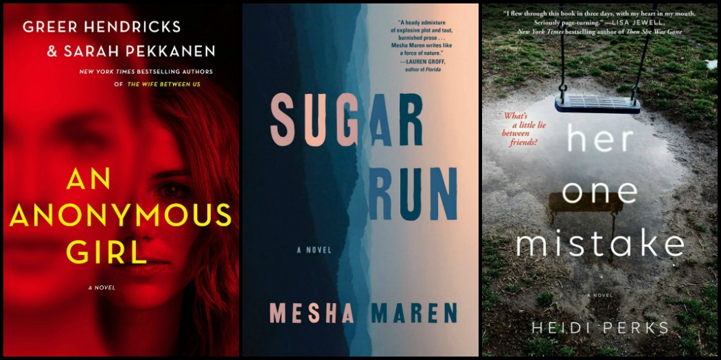 Novel Visits' My Week in Books for 1/7/19: Likely to Read Next - An Anonymous Girl by Greer Hendricks and Sarah Pekkanen, Sugar Run by Mesha Maren and Her One Mistake by Heidi Perks