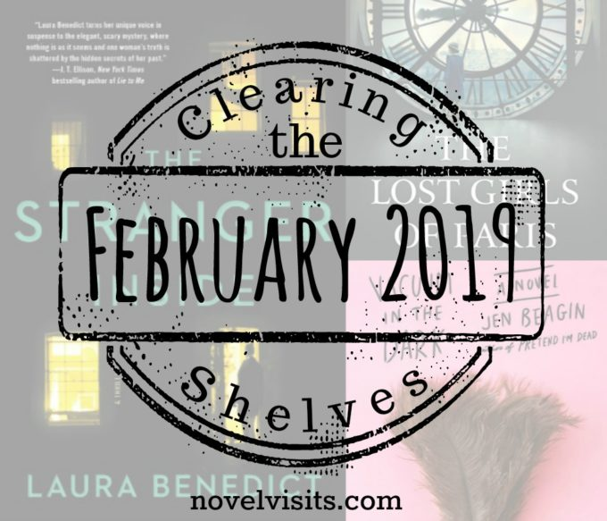 Novel Visits' Clearing the Shelves for February 2019, Mini-Reviews of The Stranger Inside by Laura Benedict, Vacuum in the Dark by Jen Beagin and The Lost Girls of Paris by Pam Jenoff