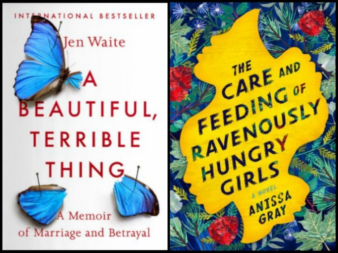 Novel Visits' My Week in Books for 2/25/19: Currently Reading - A Beautiful, Terrible Thing by Jen Waite and The Care and Feeding of Ravenously Hungry Girls by Anissa Gray