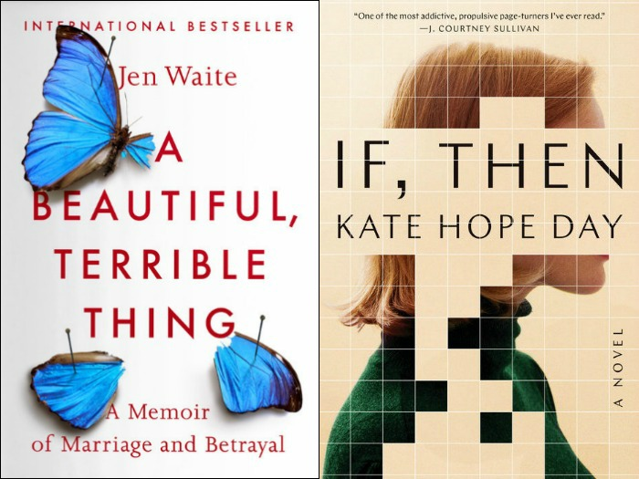 Novel Visits' My Week in Books for 2/18/19: Likely to Read Next - A Beautiful, Terrible Thing by Jen Waite and If, Then by Kate Hope Day