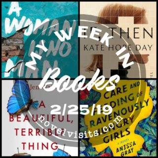 Novel Visits' My Week in Books for 2/25/19