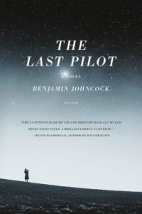 Novel Visits: Goodreads Under 2000 - My Favorite Books with Few Reviews - The Last Pilot by Benjamin Johncock