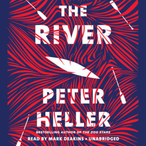 Novel Visits Audiobook Review of The River by Peter Heller