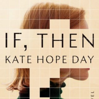 Novel Visits' Review of If, Then by Kate Hope Day