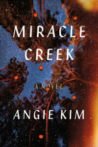Novel Visits' Clearing the Shelves for April 2019 - Miracle Creek by Angie Kim