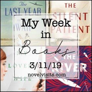 Novel Visits' My Week in Books for 3/11/19